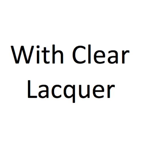 With Clear Lacquer